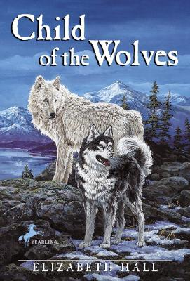 Child of the Wolves By Hall, Elizabeth
