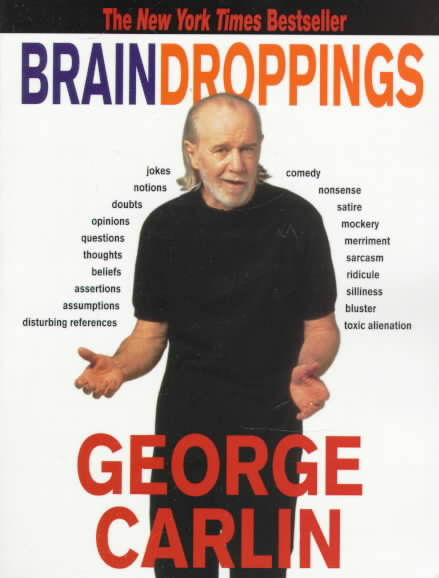 Brain Droppings By Carlin, George